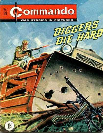 Commando 39 - Diggers Die Hard - Bulldozer - Machine Gun - War Stories - Earth Moving Equipment