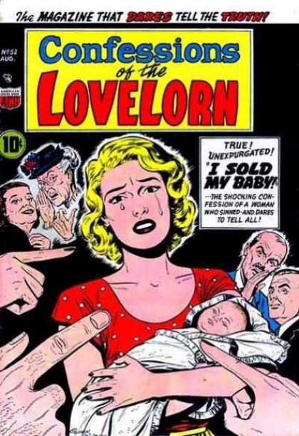 Confessions of the Lovelorn 52 - Unexpurgated - True - I Sold My Baby - The Magazine That Dares Tell The Truth - The Shocking Confession