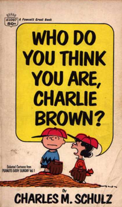 Crest Books - Who Do You Think You Are, Charlie Brown?: Selected Cartoons From Peanuts Every S