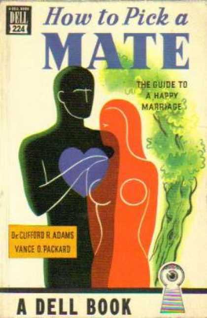 Dell Books - How To Pick a Mate : The Guide To a Happy Marriage - Clifford R.; Packard, Vance
