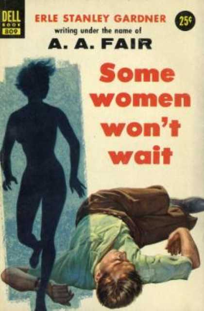 Dell Books - Some Women Won't Wait - Erle Stanley Gardner Writing Under the Name of A. A. Fai
