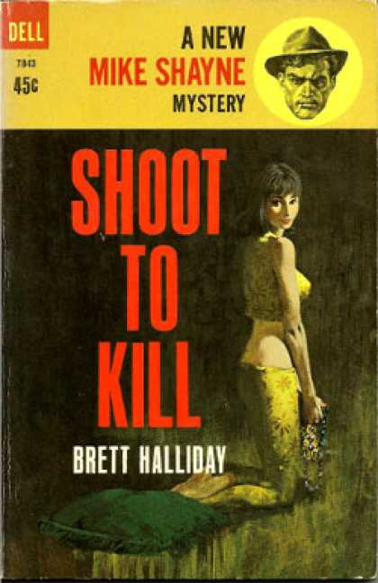 Dell Books - Shoot To Kill a New Mike Shayne Mystery - Brett Halliday
