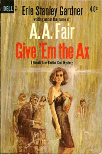 Dell Books - Give Em the Ax - Erle Stanley Gardner