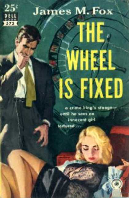 Dell Books - The Wheel Is Fixed - James M Fox