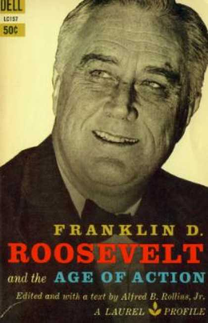 Dell Books - Franklin D. Roosevelt and the Age of Action - Jr. Rollins Alfred B.
