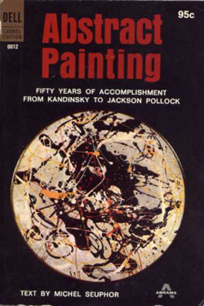 Dell Books - Abstract Painting;: Fifty Years of Accomplishment, From Kandinsky To the Present