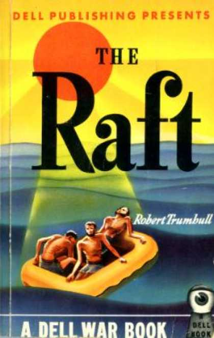 Dell Books - The Raft: The True and Thrilling Story of 34 Days at Sea On a Rubber Raft - Robe