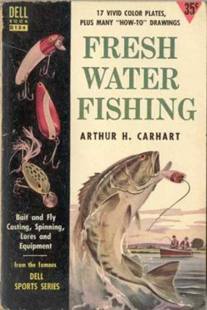 Dell Books - Fresh Water Fishing: Bait & Fly Casting, Spinning, Lures & Equipment - Arthur H