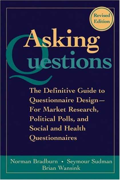 Design Books - Asking Questions: The Definitive Guide to Questionnaire Design -- For Market Res