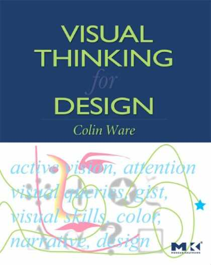 Design Books - Visual Thinking: for Design (Morgan Kaufmann Series in Interactive Technologies)