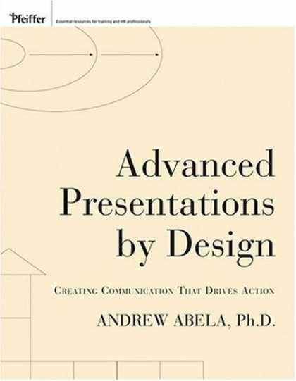 Design Books - Advanced Presentations by Design: Creating Communication that Drives Action
