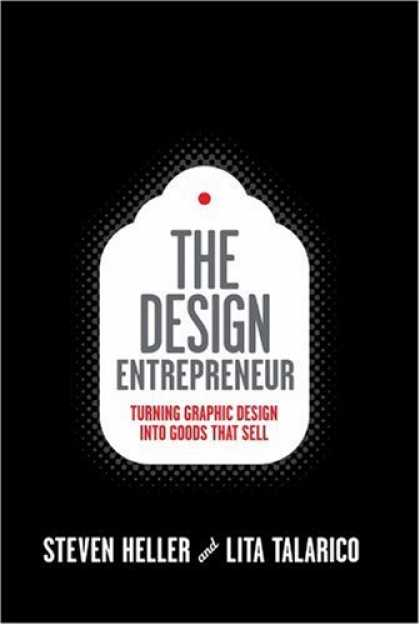 Design Books - The Design Entrepreneur: Turning Graphic Design Into Goods That Sell (Design Fie