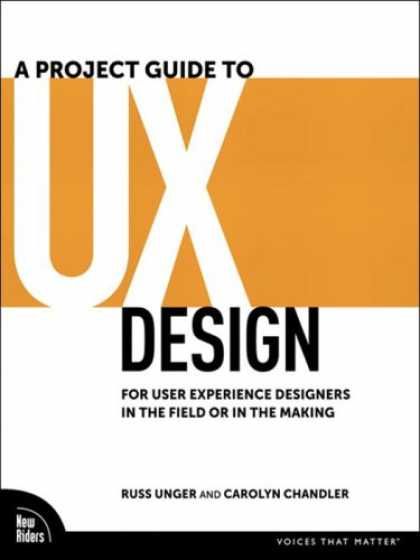 Design Books - A Project Guide to UX Design: For user experience designers in the field or in t