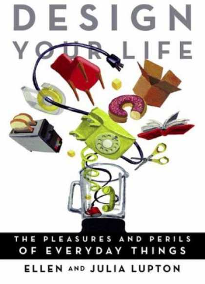 Design Books - Design Your Life: The Pleasures and Perils of Everyday Things