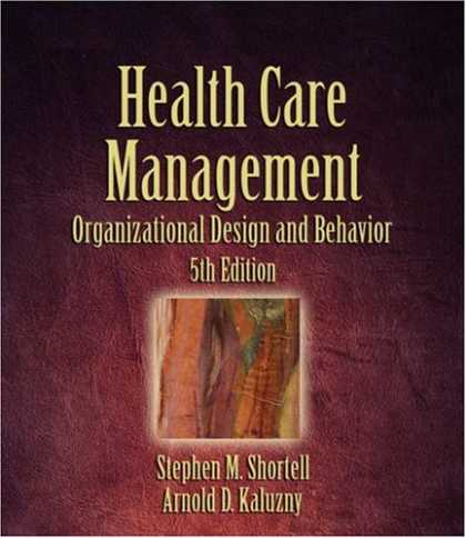 Design Books - Health Care Management: Organization Design and Behavior