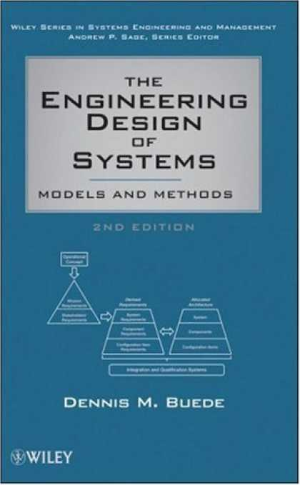 Design Books - The Engineering Design of Systems: Models and Methods (Wiley Series in Systems E