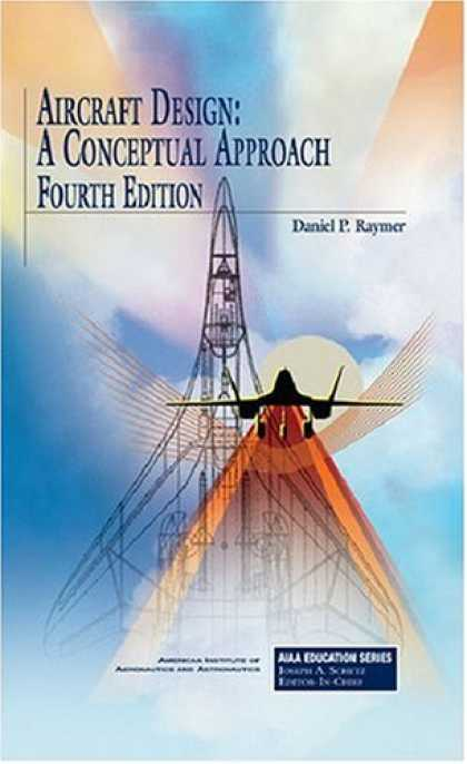 Design Books - Aircraft Design: A Conceptual Approach (Aiaa Education Series)