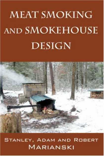 Design Books - Meat Smoking and Smokehouse Design