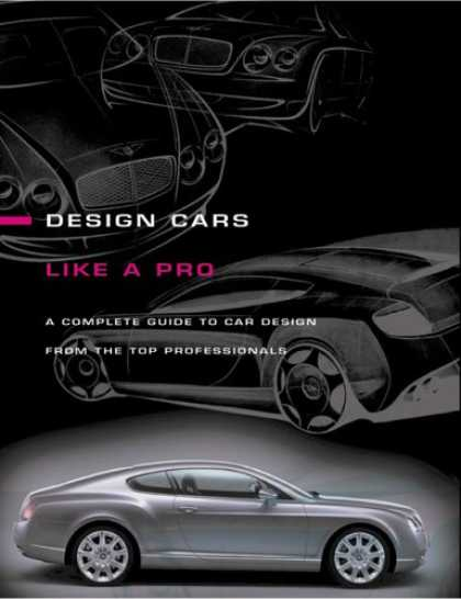 Design Books - How To Design Cars Like a Pro