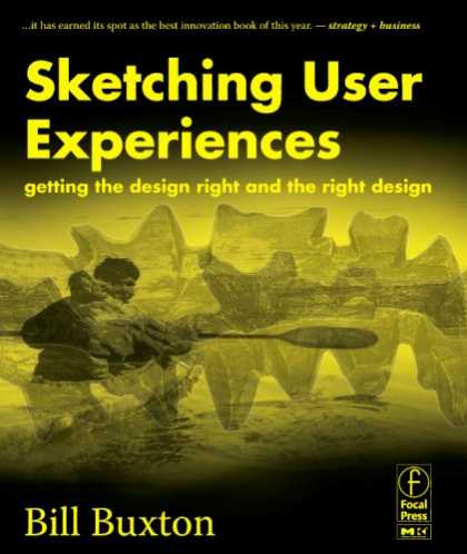 Design Books - Sketching User Experiences: Getting the Design Right and the Right Design (Inte