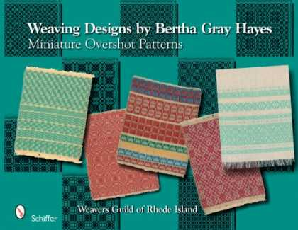 Design Books - Weaving Designs By Bertha Gray Hayes: Miniature Overshot Patterns