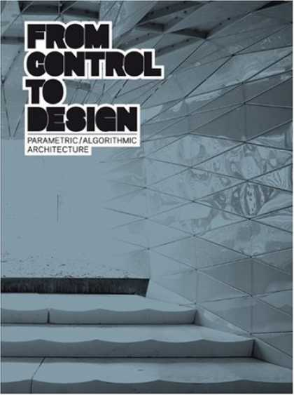 Design Books - From Control to Design: Parametric/Algorithmic Architecture