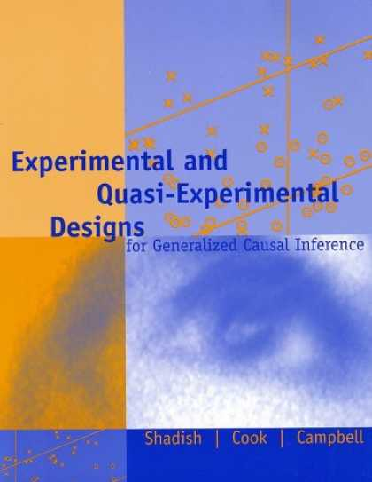Design Books - Experimental and Quasi-Experimental Designs for Generalized Causal Inference