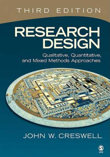 Design Books - Research Design: Qualitative, Quantitative, and Mixed Methods Approaches