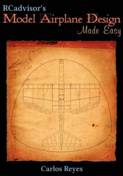 Design Books - RCadvisor's Model Airplane Design Made Easy: The Simple Guide to Designing R/C M