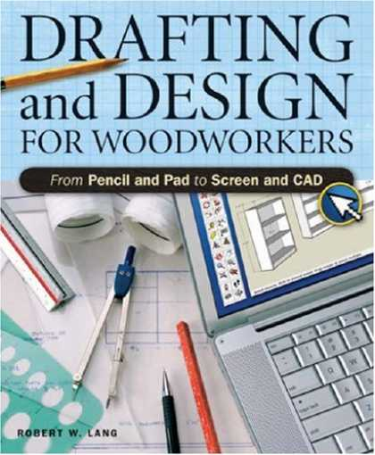 Design Books - Drafting And Design For Woodworkers: A Practical Guide To Traditional And Digita