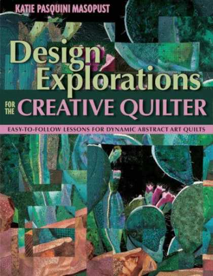 Design Books - Design Explorations for the Creative Quilter: Easy-to-Follow Lessons for Dynamic