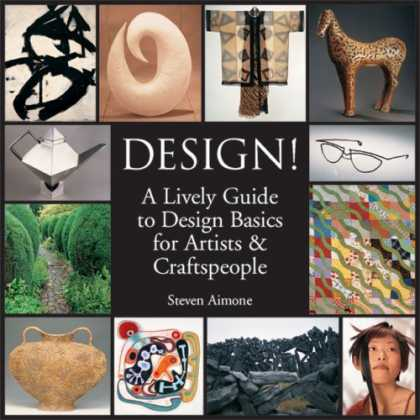 Design Books - Design!: A Lively Guide to Design Basics for Artists & Craftspeople
