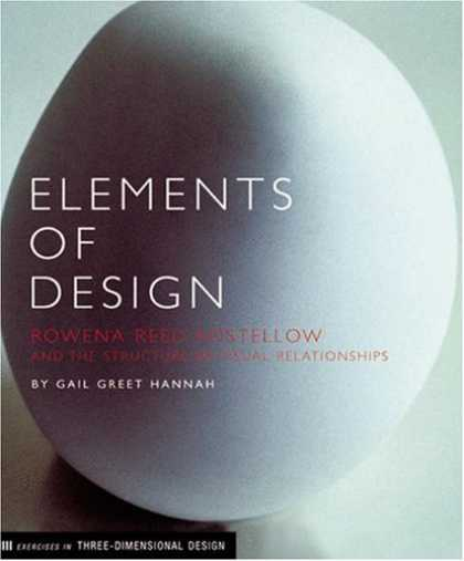 Design Books - Elements of Design: Rowena Reed Kostellow and the Structure of Visual Relationsh
