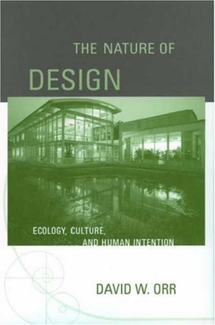 Design Books - The Nature of Design: Ecology, Culture, and Human Intention