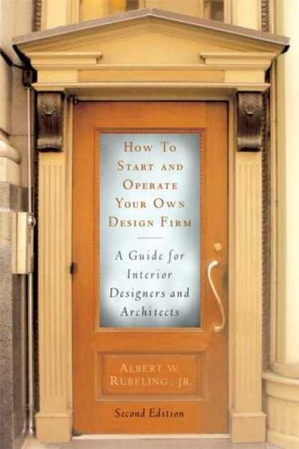 Design Books - How to Start and Operate Your Own Design Firm, Second Edition: A Guide for Inter