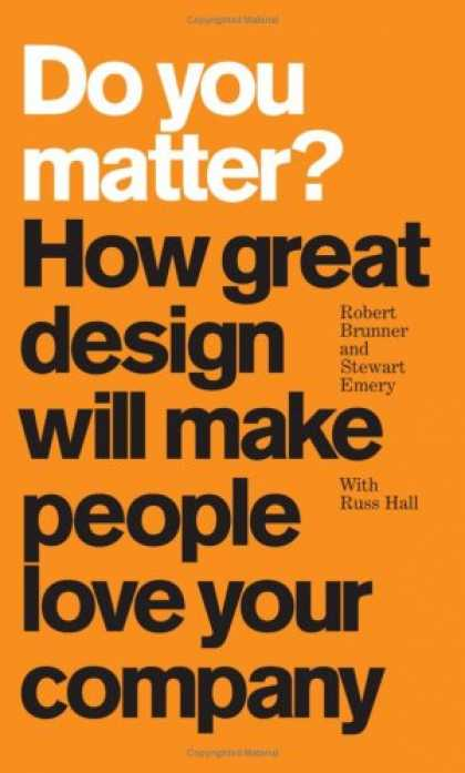 Design Books - Do You Matter? How Great Design Will Make People Love Your Company