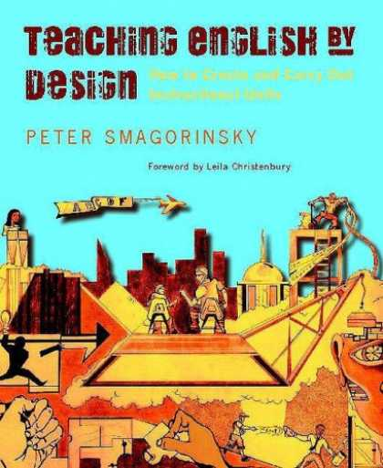 Design Books - Teaching English by Design: How to Create and Carry Out Instructional Units