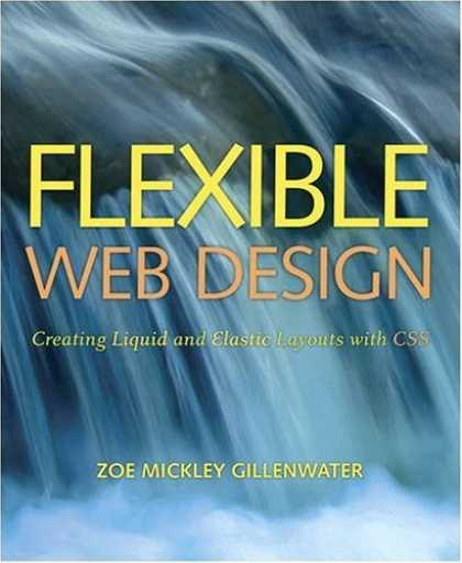 Design Books - Flexible Web Design: Creating Liquid and Elastic Layouts with CSS