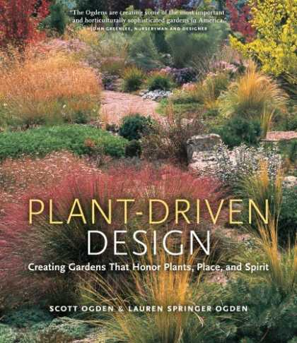 Design Books - Plant-Driven Design: Creating Gardens That Honor Plants, Place, and Spirit