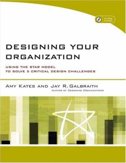 Design Books - Designing Your Organization: Using the STAR Model to Solve 5 Critical Design Cha