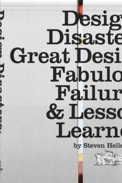 Design Books - Design Disasters: Great Designers, Fabulous Failure, and Lessons Learned