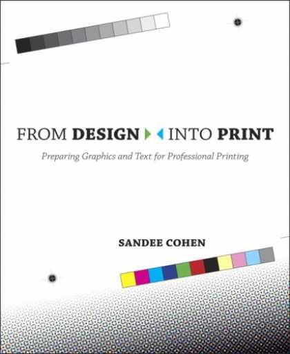 Design Books - From Design Into Print: Preparing Graphics and Text for Professional Printing