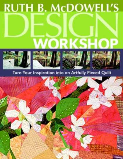 Design Books - Ruth B. McDowell's Design Workshop: Turn Your Inspiration into an Artfully Piece