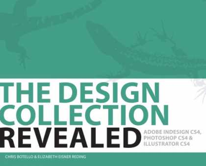 Design Books - The Design Collection Revealed: Adobe Indesign CS4, Adobe Photoshop CS4, and Ado