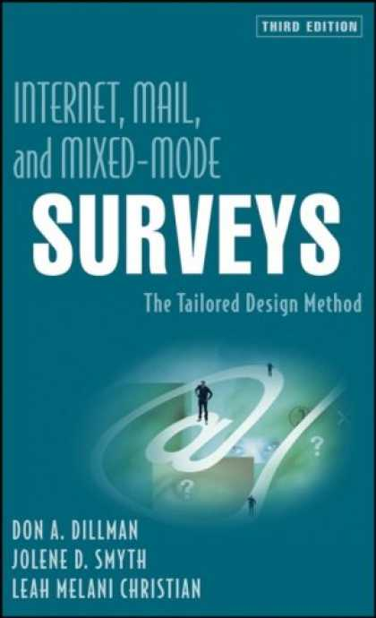 Design Books - Internet, Mail, and Mixed-Mode Surveys: The Tailored Design Method