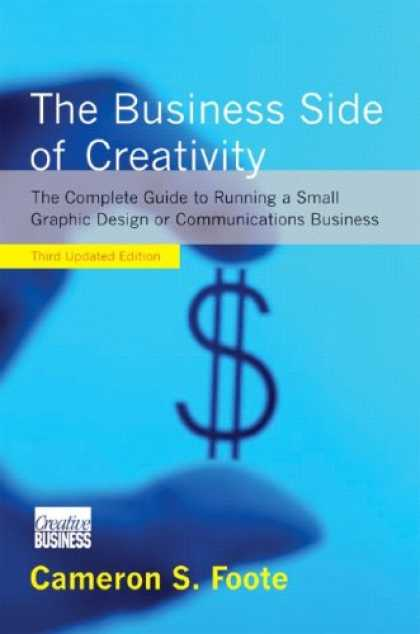 Design Books - The Business Side of Creativity: The Complete Guide to Running a Small Graphics