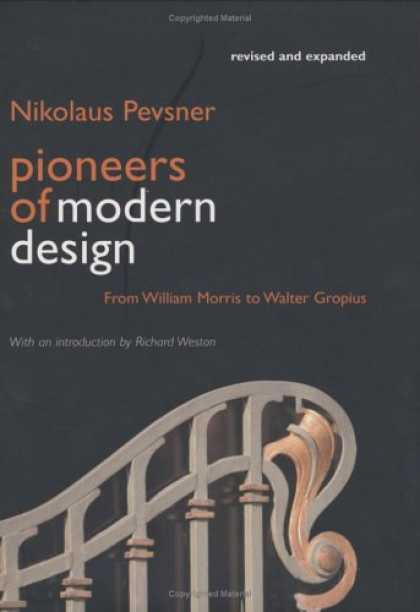 Design Books - Pioneers of Modern Design: From William Morris to Walter Gropius; Revised and Ex