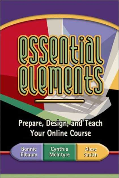 Design Books - Essential Elements: Prepare, Design, and Teach Your Online Course