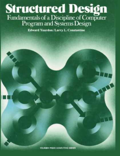 Design Books - Structured Design: Fundamentals of a Discipline of Computer Program and Systems