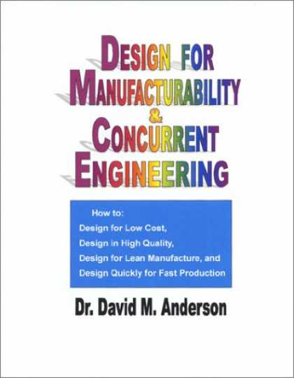 Design Books - Design for Manufacturability & Concurrent Engineering; How to Design for Low Cos